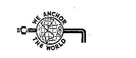 WE ANCHOR THE WORLD