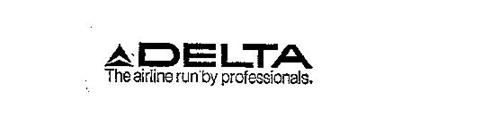 DELTA THE AIRLINE RUN BY PROFESSIONALS