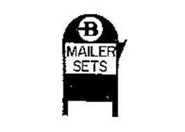 B MAILER SETS