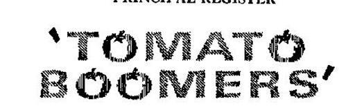 'TOMATO BOOMERS'