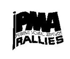PMA POSITIVE MENTAL ATTITUDE RALLIES