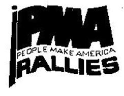 PMA RALLIES PEOPLE MAKE AMERICA