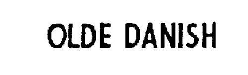 OLDE DANISH