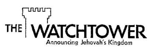 THE WATCHTOWER ANNOUNCING JEHOVAH'S KINGDOM