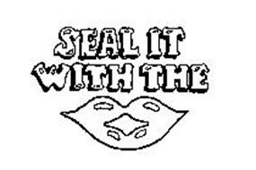 SEAL IT WITH THE