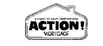 ACTION! MORTGAGE A CHANCE TO INSURE OWNERSHIP NOW!