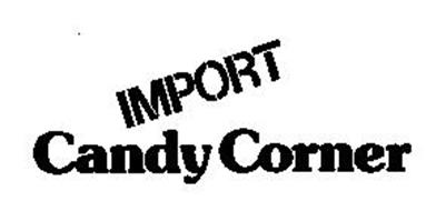 IMPORT CANDY CORNER
