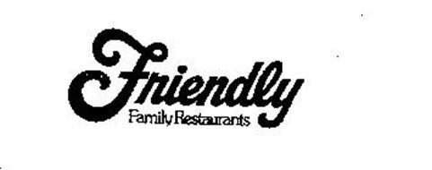 FRIENDLY FAMILY RESTAURANTS