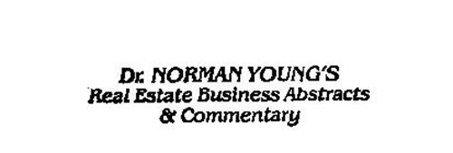 DR. NORMAN YOUNG'S REAL ESTATE BUSINESS ABSRACTS & COMMENTARY