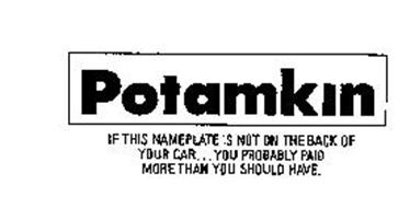 POTAMKIN: IF THIS NAMEPLATE IS NOT ON THE BACK OF YOUR CAR...YOU PROBABLY PAID MORE THAN YOU SHOULD HAVE.