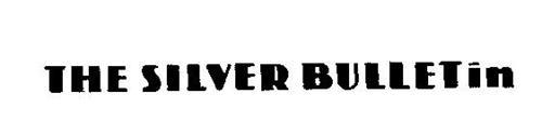 THE SILVER BULLETIN