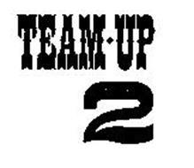 TEAM UP 2