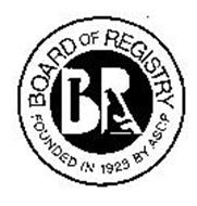 BR BOARD OF REGISTRY FOUNDED IN 1928 BY ASCP