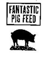 FANTASTIC PIG FEED
