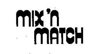 MIX 'N MATCH