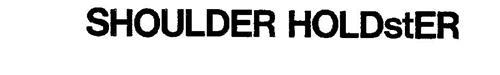 SHOULDER HOLDSTER
