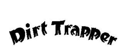 DIRT TRAPPER