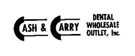 CASH & CARRY DENTAL WHOLESALE OUTLET, INC.