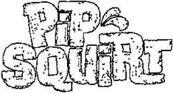 PIP' SQUIRT