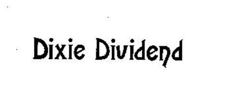 DIXIE DIVIDEND