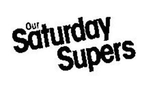 OUR SATURDAY SUPERS