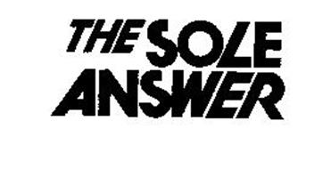 THE SOLE ANSWER