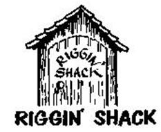 RIGGIN' SHACK RIGGIN' SHACK