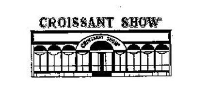CROISSANT SHOW CROISSANT SHOW