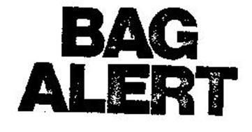 BAG ALERT
