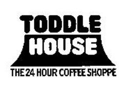 TODDLE HOUSE THE 24 HOUR COFFEE SHOPPE