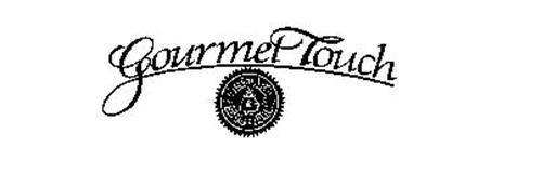 GOURMET TOUCH