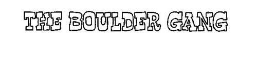 THE BOULDER GANG