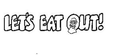 LET'S EAT OUT!