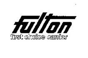 FULTON FIRST CHOICE CARRIER