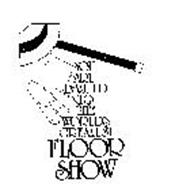 YOU ARE INVITED TO THE WORLD'S GREATEST FLOOR SHOW