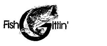 FISH GITTIN'