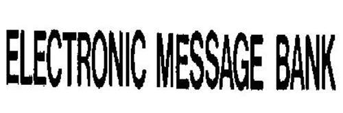 ELECTRONIC MESSAGE BANK