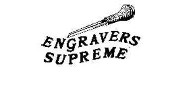 ENGRAVERS SUPREME