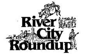 RIVER CITY ROUNDUP