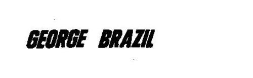 GEORGE BRAZIL
