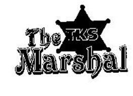 THE TKS MARSHAL