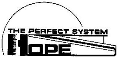 THE PERFECT SYSTEM HOPE INDUSTRIES