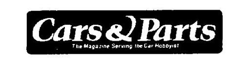 CARS & PARTS THE MAGAZINE SERVING THE CAR HOBBYIST