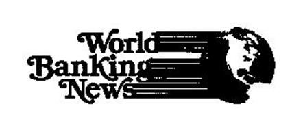 WORLD BANKING NEWS