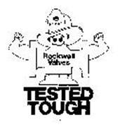 TESTED TOUGH ROCKWELL VALVES