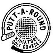 PUTT-A-ROUND MINIATURE GOLF COURSES