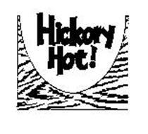 HICKORY HOT!