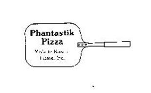 PHANTASTIK PIZZA MADE TO BAKE AT HOME, INC.