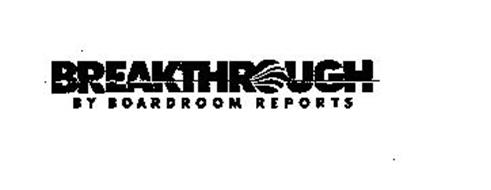 BREAKTHROUGH BY BOARDROOM REPORTS