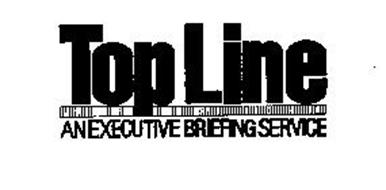 TOP LINE AN EXECUTIVE BRIEFING SERVICE